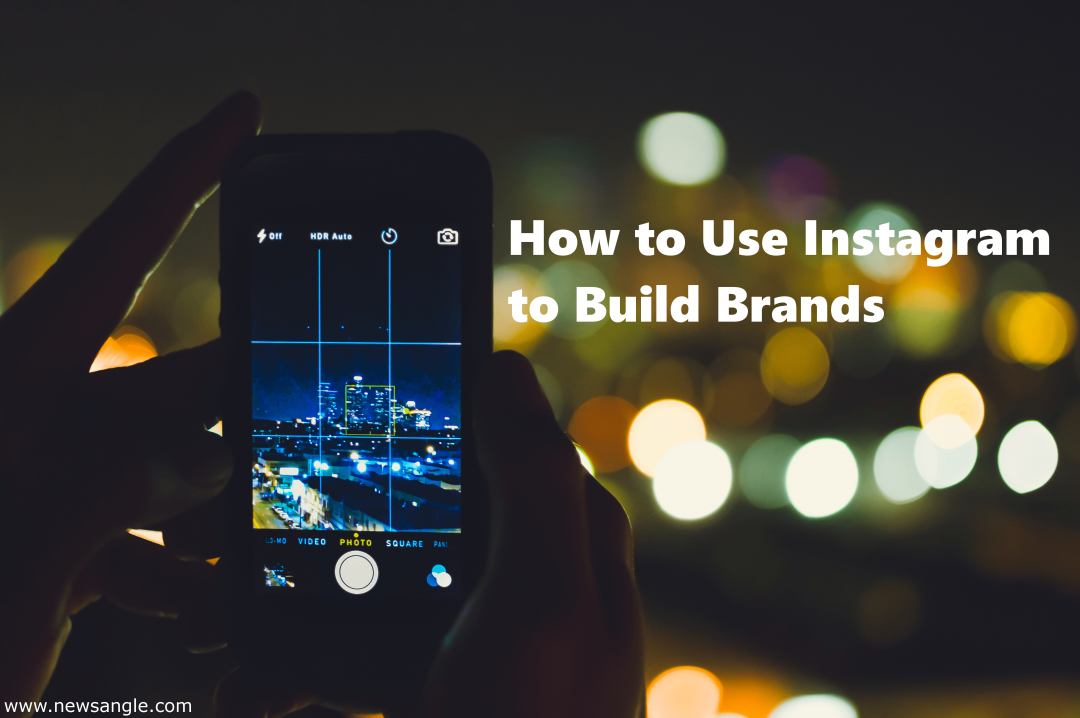 How to Use Instagram to Build Brands