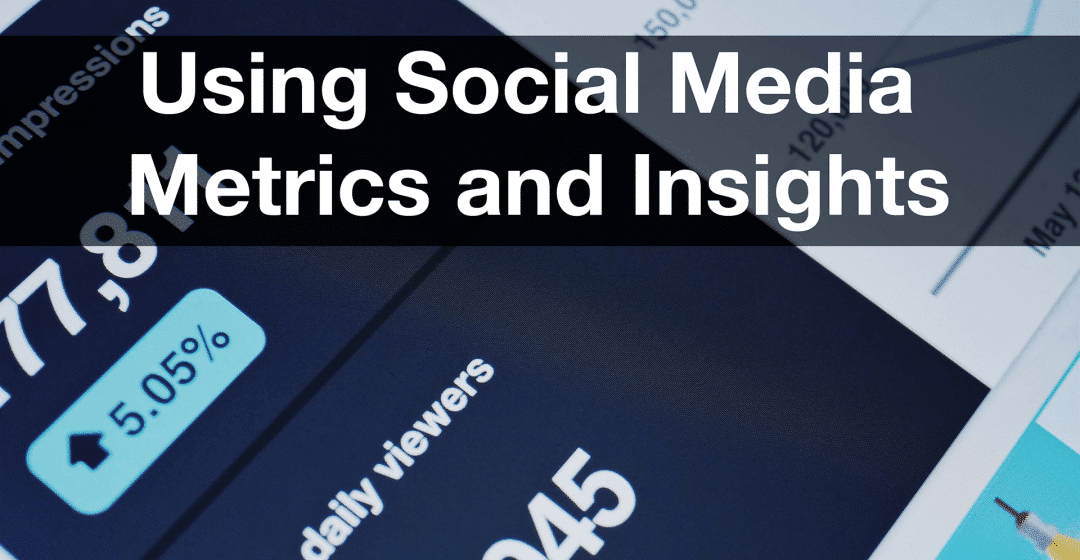 Metrics and Insights